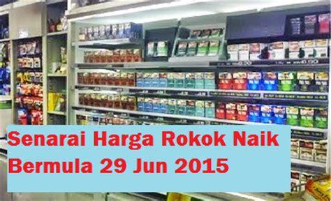 rokok di malaysia senarai harga rokok naik bermula 29 jun 2015 junablogg