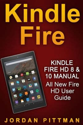 Kindle Fire Hd 8 Amp 10 Manual All New Fire Hd User Guide