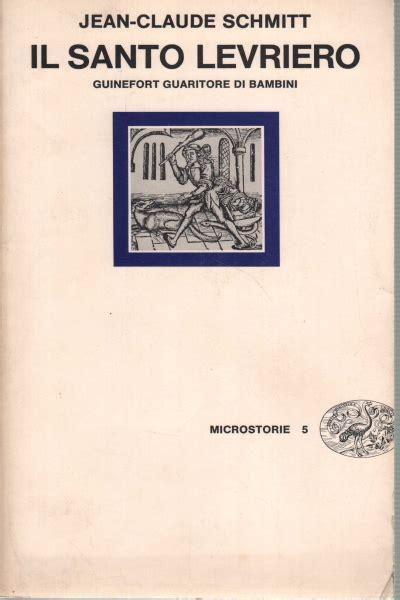 libreria il santo il santo levriero jean claude storia medievale