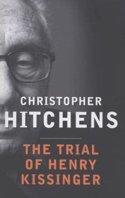 the trial of henry the trial of henry kissinger