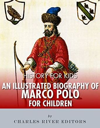 marco polo facts biography com history for kids an illustrated biography of marco polo