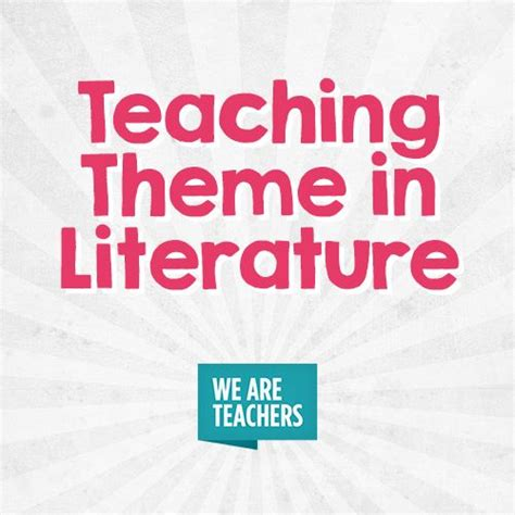 top themes literature 44 best teaching theme in literature images on pinterest