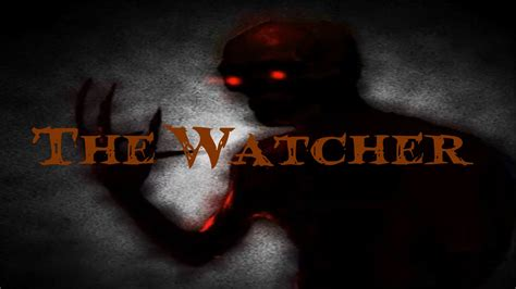 the watcher in the quot the watcher quot youtube
