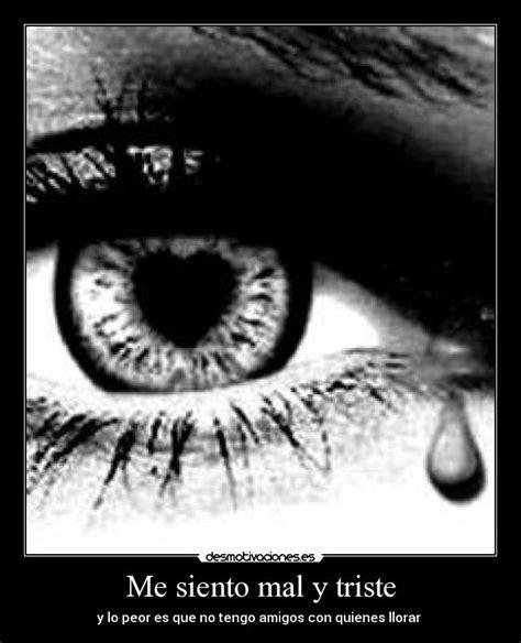 imagenes de amor me siento triste me siento mal y triste desmotivaciones