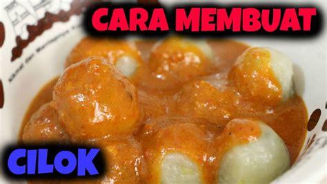 youtube membuat cilok how to make cilok indonesian snack cara membuat cilok