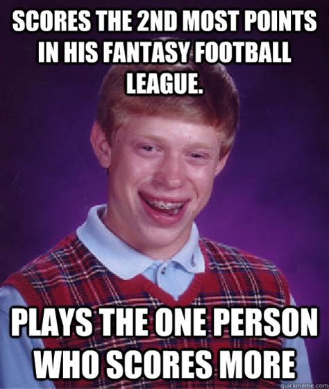Fantasy Football Meme - scores the 2nd most points in his fantasy football league