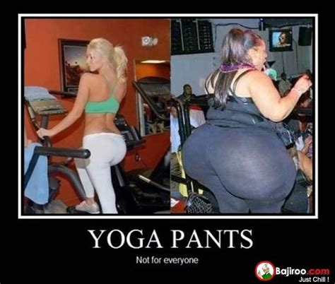 Fat Girl Yoga Pants Meme - yoga pants not for everyone can you unsee this