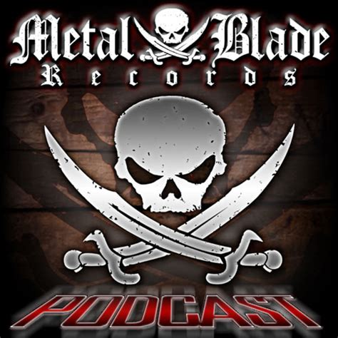 Metal Blade Records metal blade podcast metal blade records