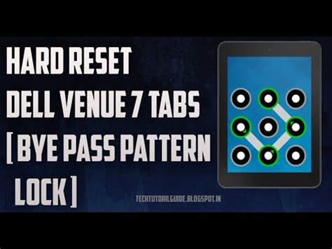 pattern password tablet how to hard reset dell venue 7 tablets bye pass password