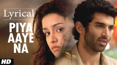 theme music aashiqui 2 quot piya aaye na quot aashiqui 2 full song with lyrics aditya