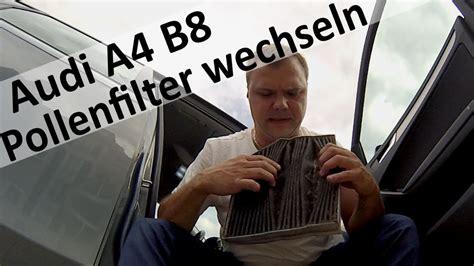 Audi A4 B8 Lwechsel by Audi A4 B8 2009 Pollenfilter Wechseln Youtube