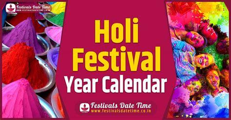 holi year calendar holi festival schedule hindu calendar festivals  muhurat date time