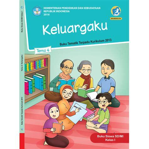 Buku Sd Mi Kelas I Tematik Tema 7 Benda Hewan Dan Tanaman Disekitarku 1 buku siswa kelas 1 tema 4 keluargaku jpbooks store