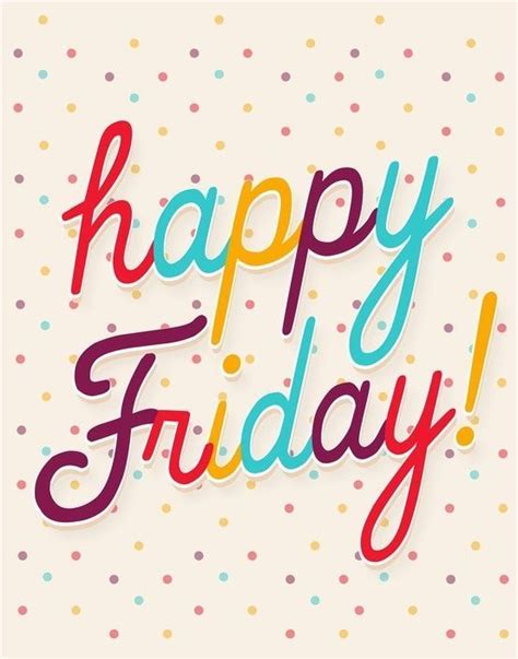 Happy Friday 2 by Happy Friday Pictures Photos And Images For