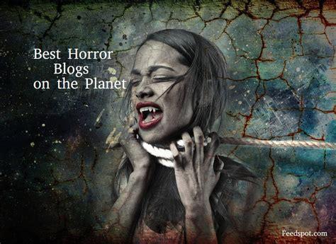 best 100 horror top 100 horror blogs and websites for horror fans horror