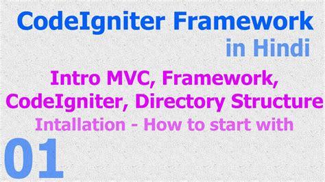 codeigniter tutorial video in hindi 01 codeigniter hindi basic introduction installation