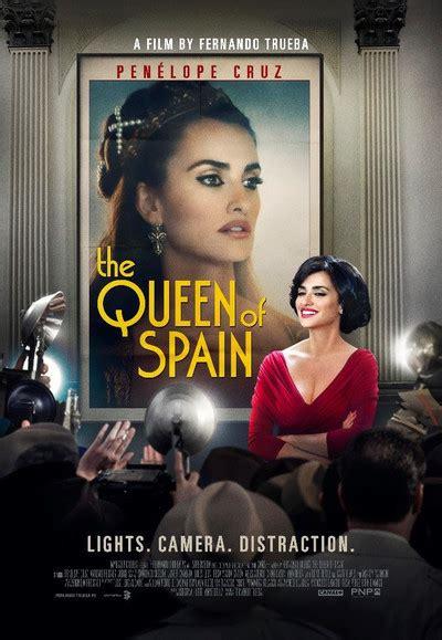 film queen of spain the queen of spain movie review 2017 roger ebert