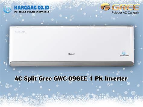 Ac 1 Pk Gree harga jual ac split gree gwc 09gee 1 pk inverter silent king r410a