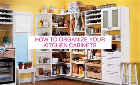 how to organize kitchen cabinets and pantry how to organize kitchen cabinets pantry how to organize