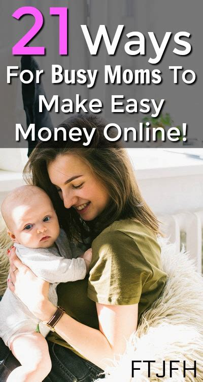 Moms Make Money Online - 21 easy ways for busy moms to make extra cash full time job from home