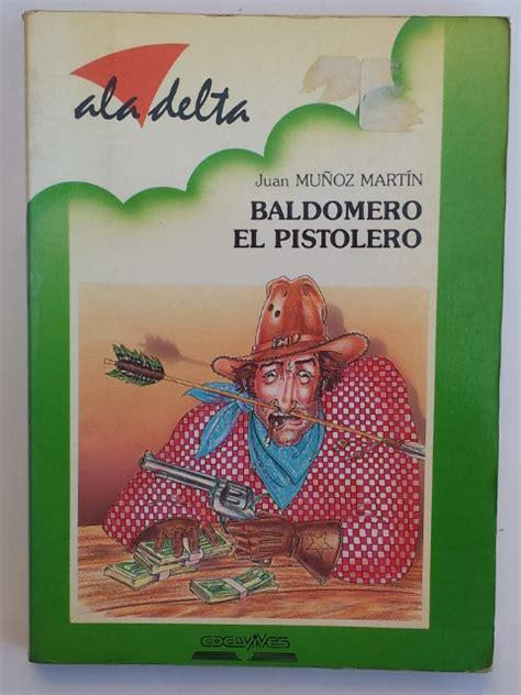 libro el pistolero baldomero el pistolero mu 209 oz martin juan 8426314171 libros de segunda mano baratos libros