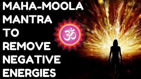 remove negative energy maha moola mantra to remove negative energies very