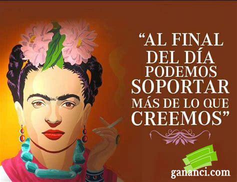 imagenes de reflexion de frida kahlo frases de frida kahlo frases felices d