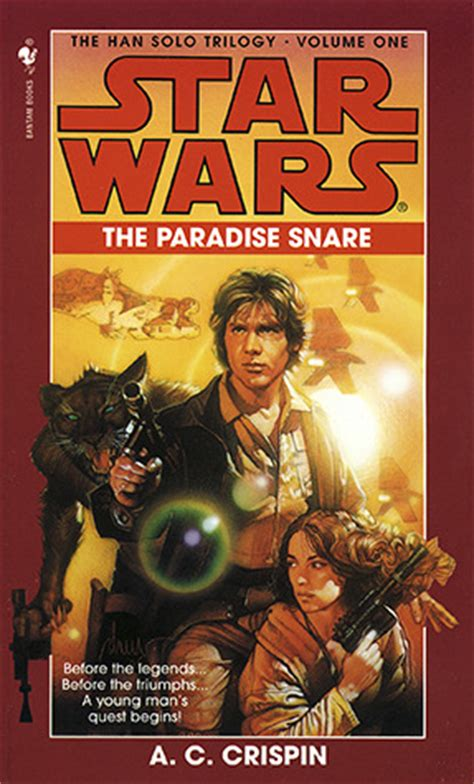 star wars the snare the paradise snare star wars the han solo trilogy 1 by a c crispin reviews discussion