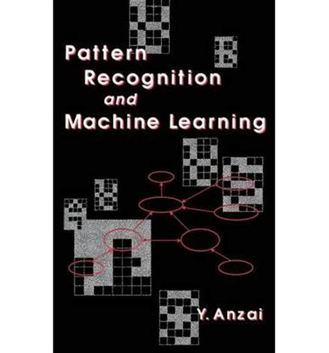pattern recognition with machine learning pattern recognition and machine learning yuichiro anzai