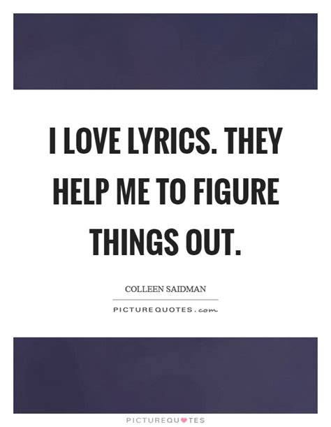 Things To Help You Out by I Lyrics They Help Me To Figure Things Out Picture