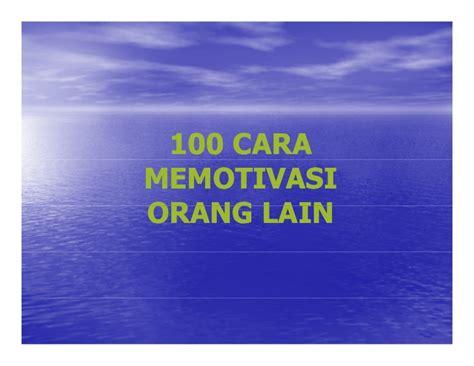 Memotivasi Orang by 100 Cara Memotivasi Orang Lengkap
