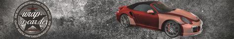 Autofolierung Nrw by Wrap A Car Folie Statt Lack Fahrzeugfolierer Nrw