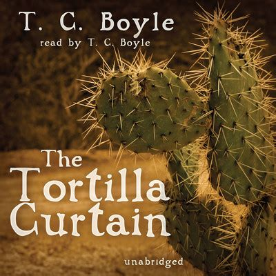Tortilla Curtain Audiobook The Tortilla Curtain Audiobook By T C Boyle At Downpour