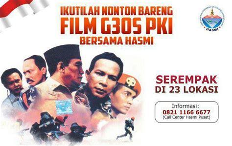 film g30s pki adalah hasmi menyelenggarakan nobar g30s pki sermpak di beberapa