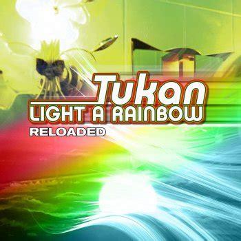 rainbow testo testi light a rainbow reloaded tukan testi canzoni mtv