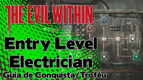Entry Level Electrician by The Evil Within Entry Level Electrician Guia De Conquista Trof 233 U