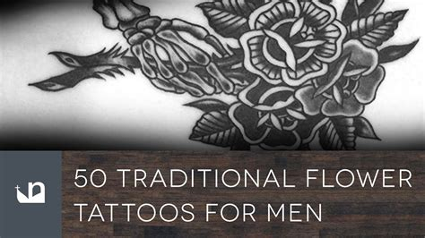 plant tattoos for men 50 traditional flower tattoos for