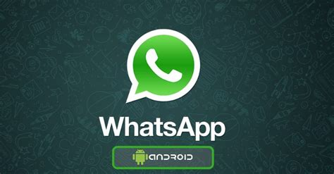 how to whatsapp for android - Whatsapp On Android