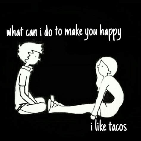 Where Can I Make A Meme - tacos happiness lol funny memes whatever pinterest