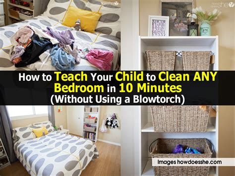 how to clean your bedroom how to teach your child to clean any bedroom in 10 minutes