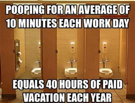 Bathroom Meme Pooping At Work And Paid Vacation Realfunny