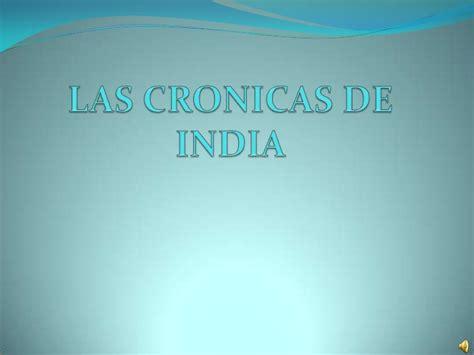 cronicas de indias las cronicas de india