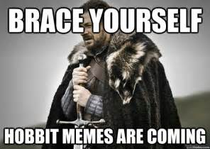 brace yourself hobbit memes are coming brace yourself