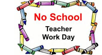 Image result for No School Teacher Workday