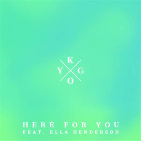 coldplay kygo new music kygo ella henderson quot here for you