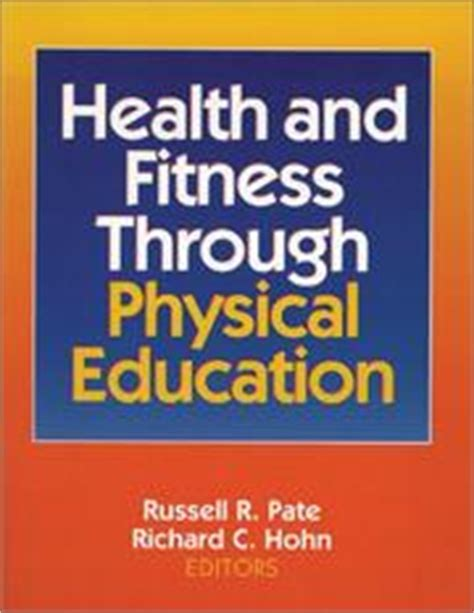 for fitness and learning books health and fitness through physical education 1994