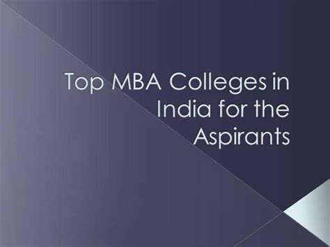 How To Apply Mba In India by Top Mba Colleges In India For The Aspirants Authorstream