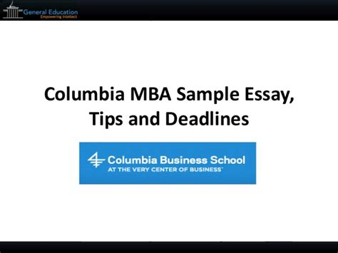 Columbia Executive Mba Deadlines by Columbia Mba Sle Essay Tips And Deadlines