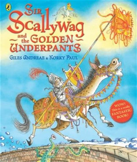 sir blunder a bedtime story for big books sir scallywag and the golden underpants by giles andreae