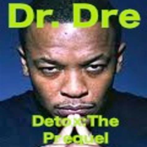Dr Dre Detox by Dr Dre Detox The Prequel Hosted By Prosper J Mixtape
